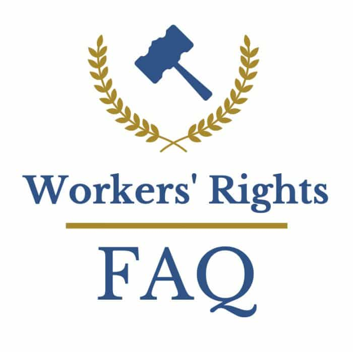 Workers' Rights FAQ